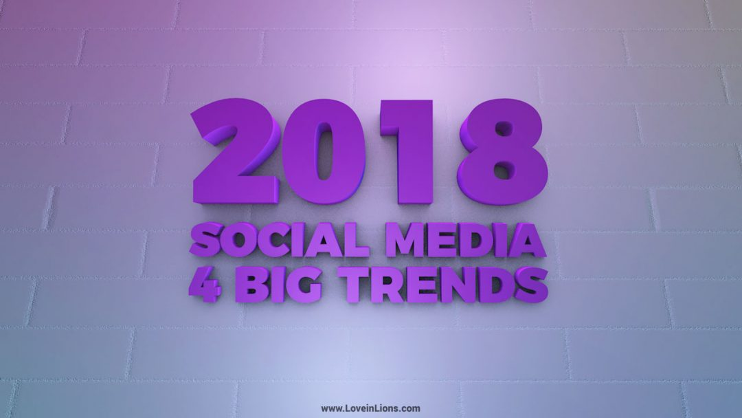 Four Social Media Trends in 2018