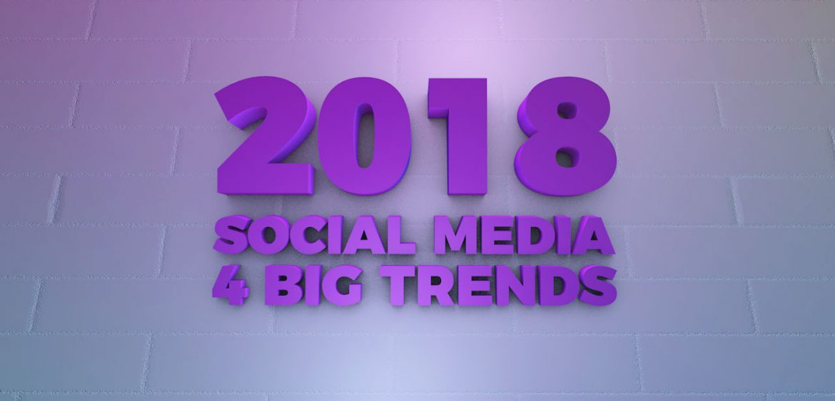 4-Big-Social-Media-Trends-in-2018