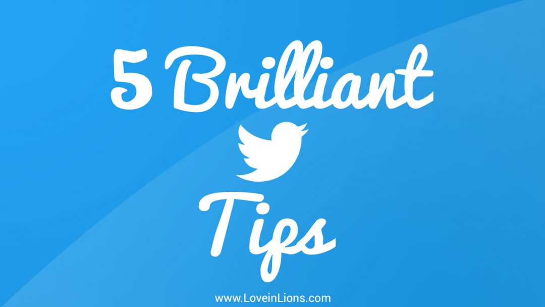 Five Brilliant Tips on How to Be Successful on Twitter