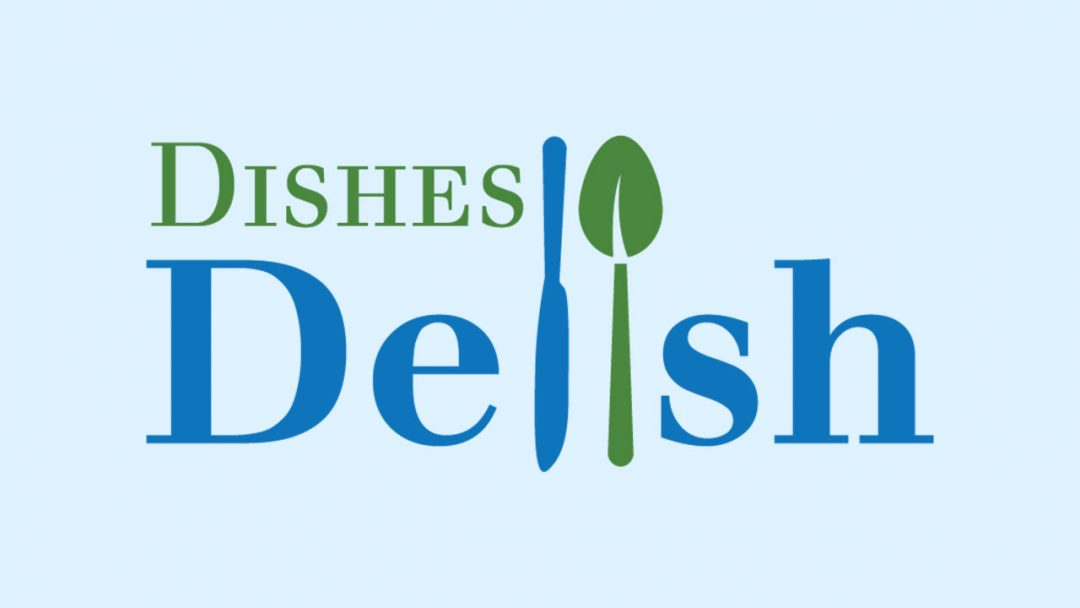 Dishes Delish Food Blog & GoodDeeds Chain