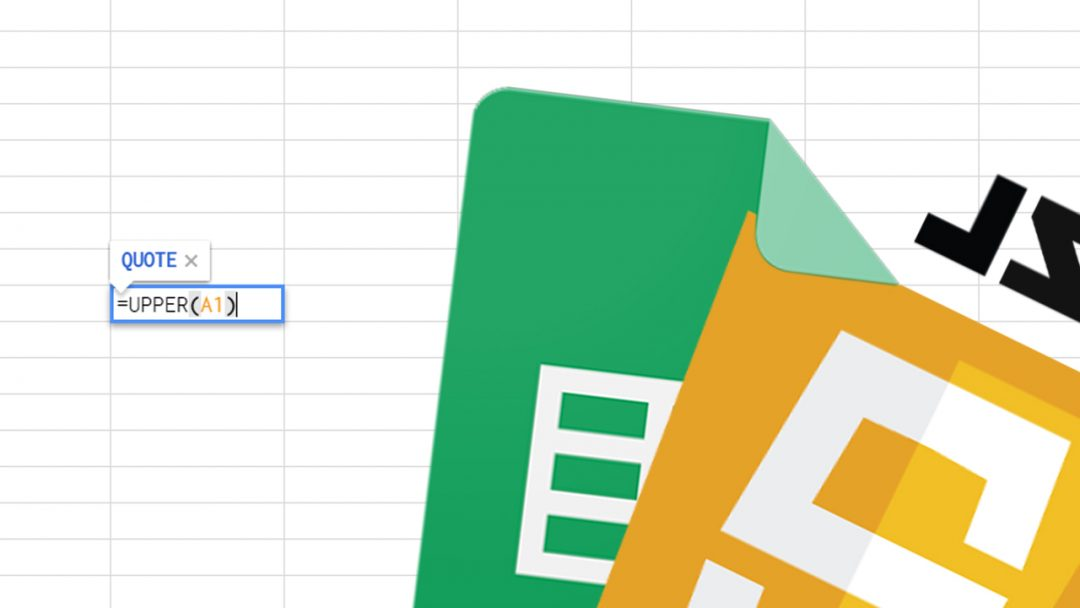 Upper Case in Google Sheets Using Formulas and JavaScript