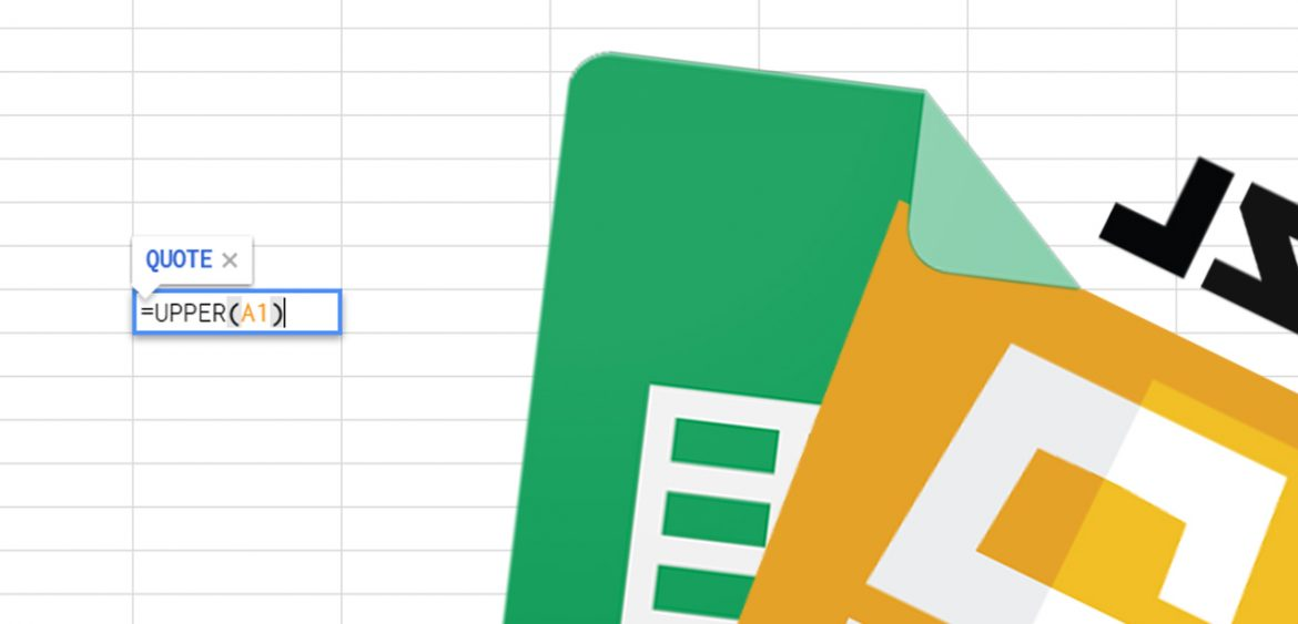Upper Case in Google Sheets Using Formula or JavaScript