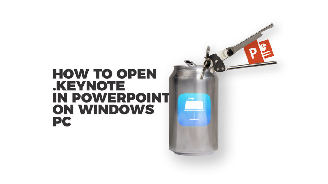 Open Keynote in PowerPoint on Windows PC